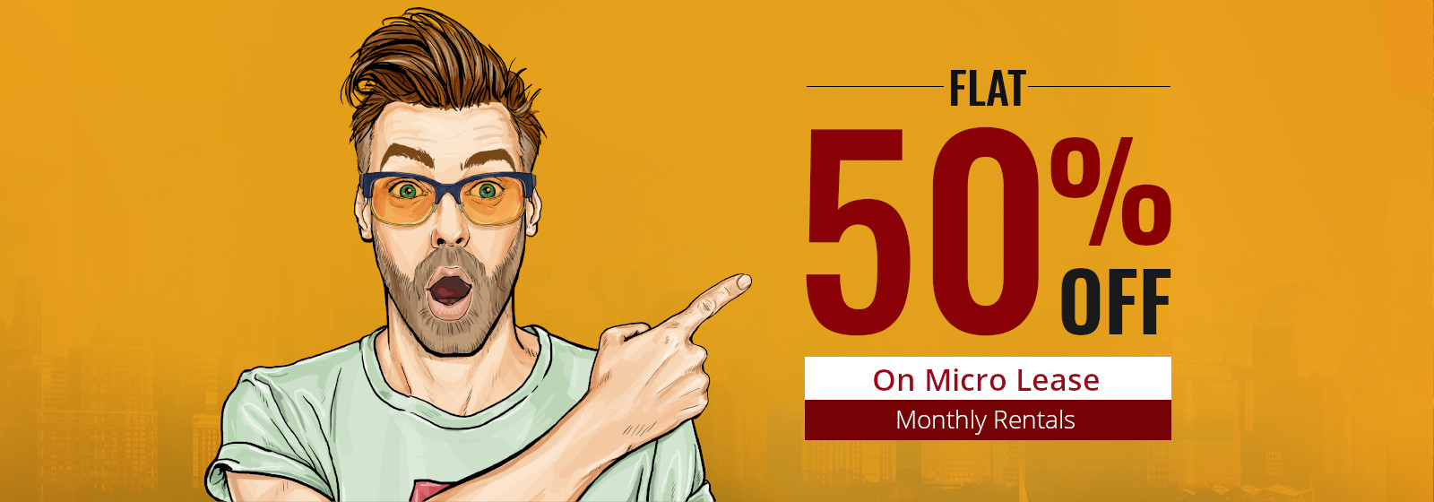 Flat 50% off On Micro Lease Monthly Rentals